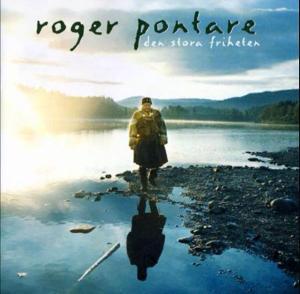 """Roger Pontare """"Den stora friheten"""""""